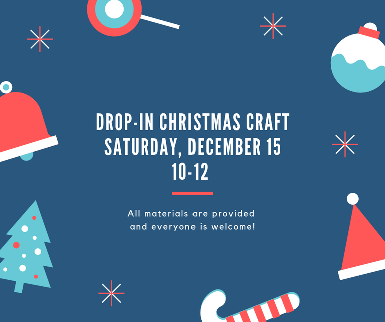 Christmas drop- in Craft Saturday, December 15 10-12.png