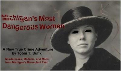 Author Visit- Tobin Buhk-Michigan's Most Dangerous Women