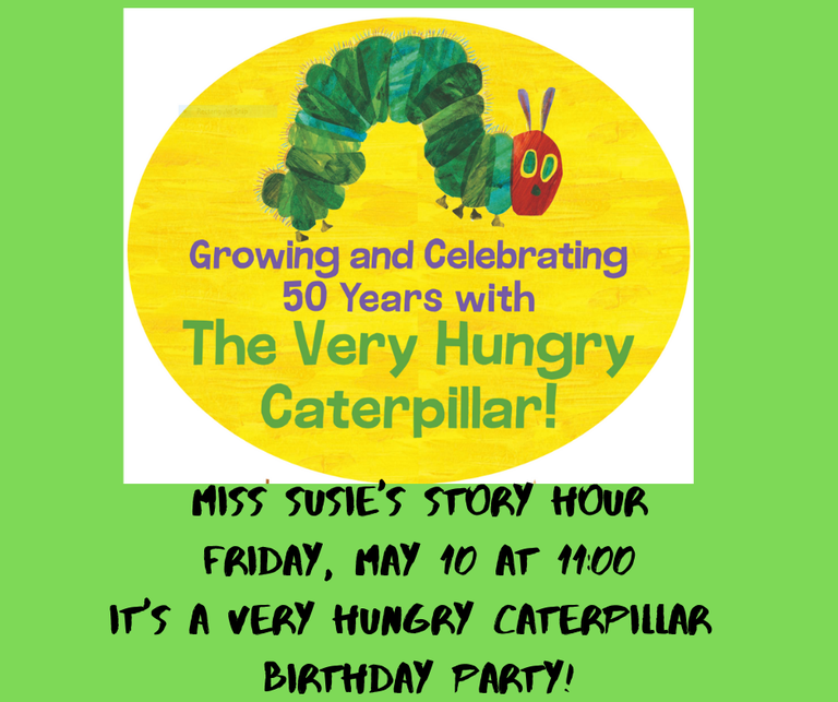 Story Hour Friday, May 10 at 11_00 It's a Very Hungry Caterpillar B.png
